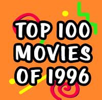 Top 100 Movies of 1996