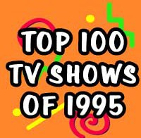 Top 100 TV Shows of 1995