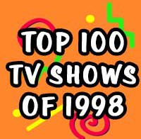 Top 100 TV Shows of 1998