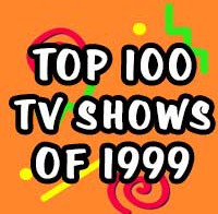 Top 100 TV Shows of 1999